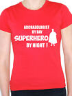 ARCHITECT BY DAY SUPERHERO - Design/Buildings/ Structures Themed Women's T-Shirt