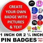 Design Create Custom Your 1 inch 25 mm or 2 1/4 inch 59 mm Pin Button Badges Own