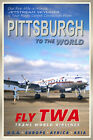 PITTSBURGH PA -TWA Constellation Airliner Retro Travel Poster - Art Print 095