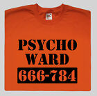 Psycho Ward T shirt Funny Mental Asylum Insane Mad Slogan Gift S-XXL 6 colours