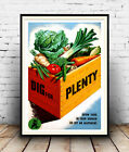 Dig for plenty,  vintage WW2 Public information poster reproduction.