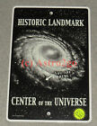 LANDMARK-YOU ARE HERE-CENTER OF THE UNIVERSE--Crosswalks Metal 10 X 15 Glow Sign