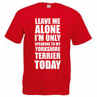 Funny Yorkshire Terrier T-Shirt - SPEAKING TO MY YORKSHIRE TERRIER - Gift Idea
