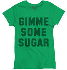 Gimme Some Sugar Fashion Kiss Hot Sexy Funny Quote Gift Ideas Ladies T-Shirt