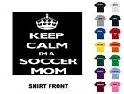 Keep Calm I'm a Soccer Mom T-Shirt #78 - Free Shipping
