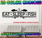 EAT SLEEP FISH DECAL STICKER WALL ART COUNTRY RUSTIC 4X4 MUD LIFE GUN RIFLE HUNT