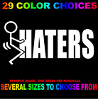 HATERS DECAL STICKER F**K HATER STICK FIGURE HI MY MOTIVATION MUD LIFE FK IT