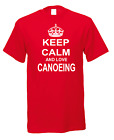Keep Calm And Love Canoeing Canoe Paddle Kayaking Boat Novelty T-shirt