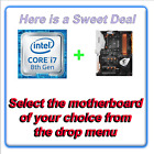 Intel i7 8700K CPU + Motherboard Combo ~ Select the Motherboard of your choice