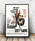 The Harder they come : Vintage advert, poster, Wall art, poster, reproduction.