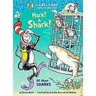 Hark! A Shark! All About Sharks-Cat in the Hat's Learning Library- NEW Hardcover
