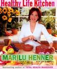 Healthy Life Kitchen by Marilu Henner (2000, Hardcover) NEW - FREE SHIPPING