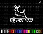 I Love Fast Food Hunting Car Sticker Window Vinyl Decal Redneck Buck Duck Fish