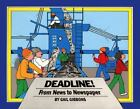 Deadline!: From News to Newspaper by Gibbons, Gail , Library Binding