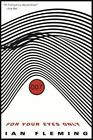 For Your Eyes Only [James Bond] by Fleming, Ian , Paperback $5.7 USD on eBay