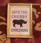 Save The Chubby Unicorns Christmas Ornament/Magnet/DHM/Wall Art/Tabletop Rhinos