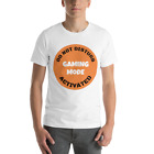 Do Not Disturb Gaming Mode Activated T-Shirt