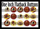 "Set of 15 Washington Redskins 1"" Buttons(pins, hollow or flat)"