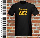 MADE IN 1962 - T-SHIRT - All SIZES + COLS (60s Birthday Present Gift Dad Father)