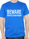 BEWARE WHITE VAN MAN - Novelty / Fun / Driving / Transport Themed Mens T-Shirt