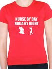 NURSE BY DAY NINJA BY NIGHT - Patient / Care / Novelty Themed Women's T-Shirt