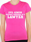 EVIL GENIUS CLEVERLY DISGUISED AS A LAWYER - Law / Judge Themed Womens T-Shirt