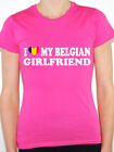 I LOVE MY BELGIAN GIRLFRIEND - Europe/ Belgium / Novelty Themed Womens T-Shirt