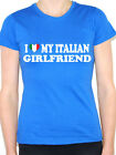 I LOVE MY ITALIAN GIRLFRIEND - Italy / Europe / Novelty Themed Womens T-Shirt