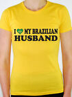 I Love My Brazilian Husband - Brazil / South America / Fun Themed Womens T-Shirt