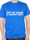 ENGINEER - HAVE YOU HUGGED AN - Science / Maths / Work Themed Mens T-Shirt