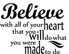 Believe with all your heart Vinyl Wall Home Room Decor Decal