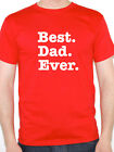 BEST DAD EVER - Father / Family / Relationship / Novelty Themed Mens T-Shirt