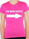 I'M WITH FATTY - Diet / Humorous / Fat / Over Weight Themed Women's T-Shirt