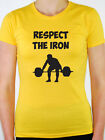 RESPECT THE IRON - Weight Lifting / Fitness / Novelty  Themed Womens T-Shirt