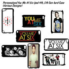 Personalised You Me At Six  Ipod 4th, 5th Gen hard case (1)
