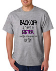 Novelty T-Shirt Back Off Have Sister Not Afraid To Use Her Unique