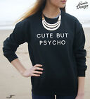 CUTE BUT PSYCHO Jumper Sweater Top Funny Fashion Blogger Tumblr Grunge Hipster