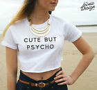 * CUTE BUT PSYCHO Crop Top Tank Tumblr Fashion Blogger Grunge Hipster Funny Gift