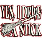 Yes, I Drive A Stick Witches Broom Halloween T-Shirt All Sizes And Colors (884)