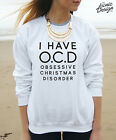 I have O.C.D Obsessive Christmas Disorder Jumper OCD Gift Sweater Fashion Funny