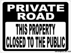 Private Road This Property Closed to Public Sign. Metal & PVC. Keep Traffic Out