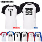 Ain't No.1 Problems No.99 Add up to a complete Men's Women's Couple T Shirt Tops