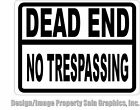 Dead End No Trespassing Sign. Size & Material Option. Prevent Trespassers