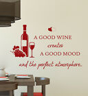 A good wine creates a good mood and the perfect atmosphere vinyl wall sticker