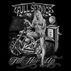 Biker T-Shirt Full Service Fill Her Up Motorcycle Tee All Sizes & Colors