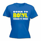 BORN TO LAWN BOWL FORCED 2 WORK WOMENS T-SHIRT bowls club mum mothers day gift