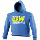 BORN TO GAME FORCED TO WORK HOODIE hoody geek funny birthday gift 123t present