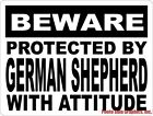 Beware Protected by German Shepherd w /Attitude Sign. Size Options. Dog Gift