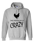 hooded Sweatshirt Hoodie One Chicken Shy Of Crazy
