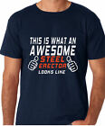 THIS IS WHAT AN AWESOME STEEL ERECTOR LOOKS LIKE FUNNY DADS T SHIRT